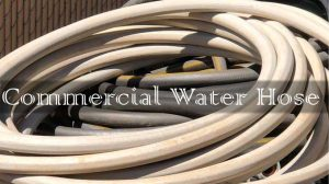 Best Commercial Water Hose